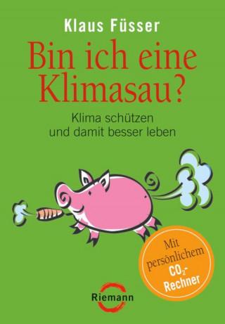 Klaus Füsser: Bin ich eine Klimasau?