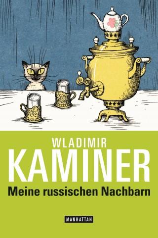 Wladimir Kaminer: Meine russischen Nachbarn