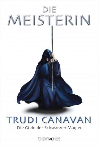 Trudi Canavan: Die Gilde der Schwarzen Magier 3