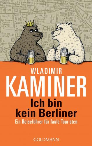 Wladimir Kaminer: Ich bin kein Berliner