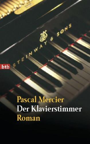 Pascal Mercier: Der Klavierstimmer
