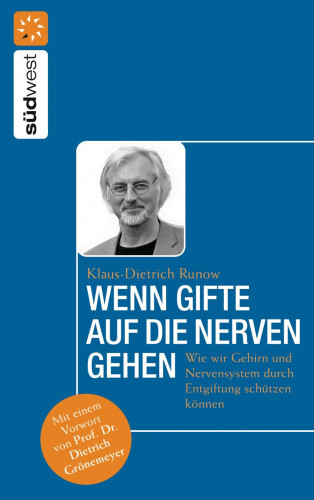 Dr. med. Klaus-Dietrich Runow: Wenn Gifte auf die Nerven gehen