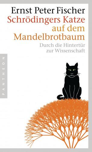 Ernst Peter Fischer: Schrödingers Katze auf dem Mandelbrotbaum