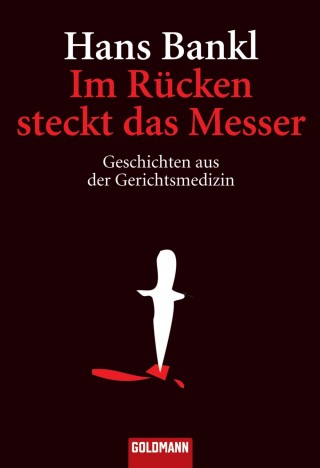 Hans Bankl: Im Rücken steckt das Messer