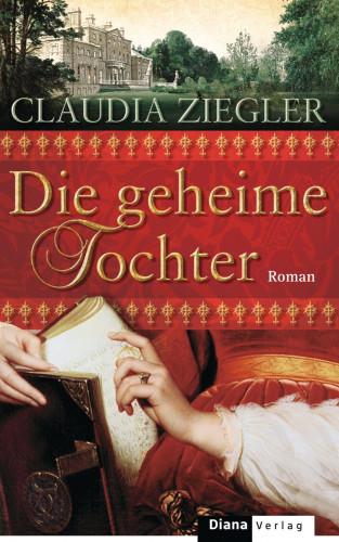 Claudia Ziegler: Die geheime Tochter