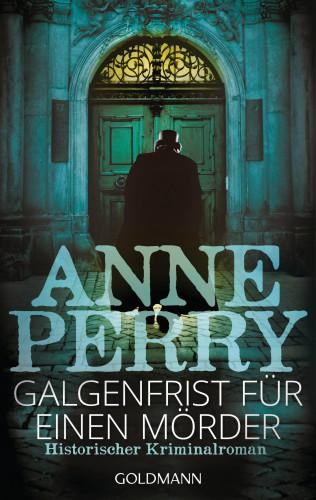 Anne Perry: Galgenfrist für einen Mörder