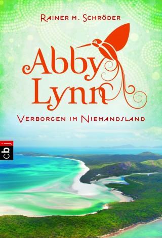 Rainer M. Schröder: Abby Lynn - Verborgen im Niemandsland