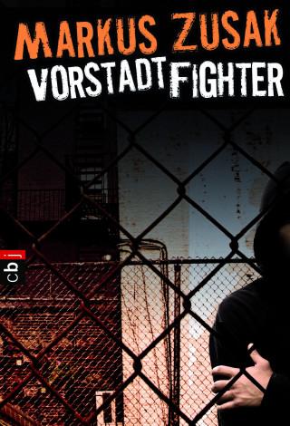 Markus Zusak: Vorstadt-Fighter