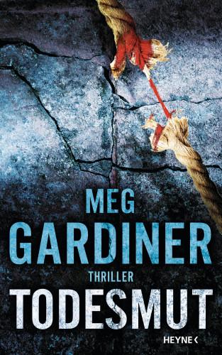 Meg Gardiner: Todesmut