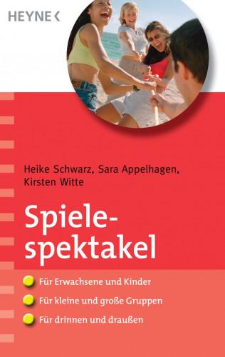 Heike Schwarz, Sara Appelhagen, Kirsten Witte: Spielespektakel