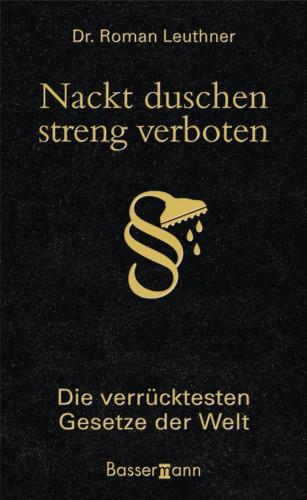 Roman Leuthner: Nackt duschen - streng verboten