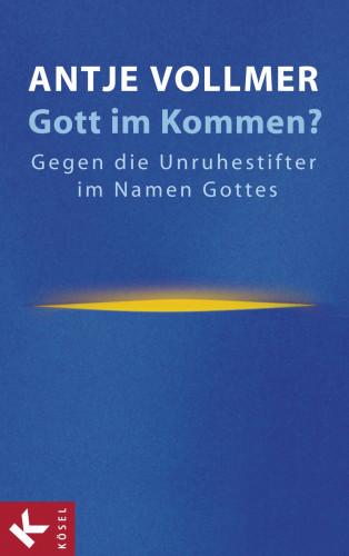 Antje Vollmer: Gott im Kommen?