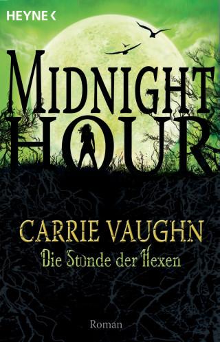 Carrie Vaughn: Die Stunde der Hexen