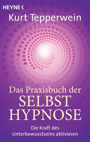 Kurt Tepperwein: Das Praxisbuch der Selbsthypnose