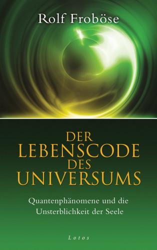 Rolf Froböse: Der Lebenscode des Universums
