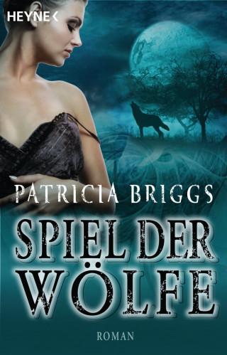 Patricia Briggs: Spiel der Wölfe