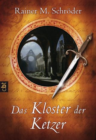 Rainer M. Schröder: Das Kloster der Ketzer