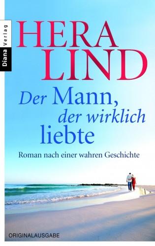 Hera Lind: Der Mann, der wirklich liebte