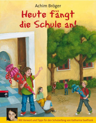 Achim Bröger: Heute fängt die Schule an!