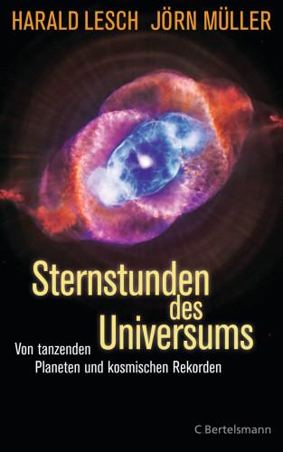 Harald Lesch, Jörn Müller: Sternstunden des Universums