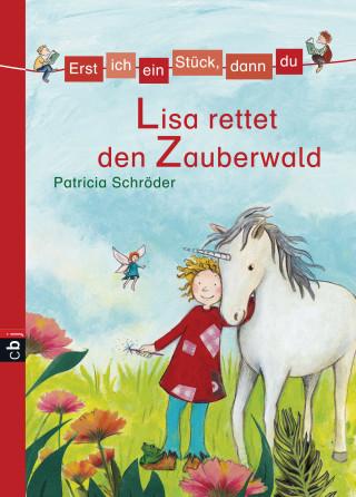 Patricia Schröder: Erst ich ein Stück, dann du - Lisa rettet den Zauberwald