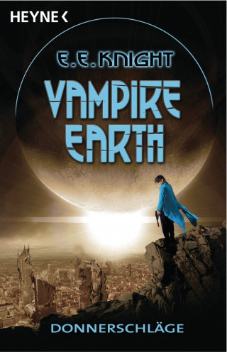 E. E. Knight: Vampire Earth - Donnerschläge