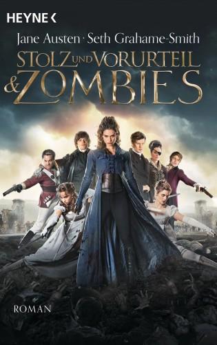 Jane Austen, Seth Grahame-Smith: Stolz und Vorurteil und Zombies