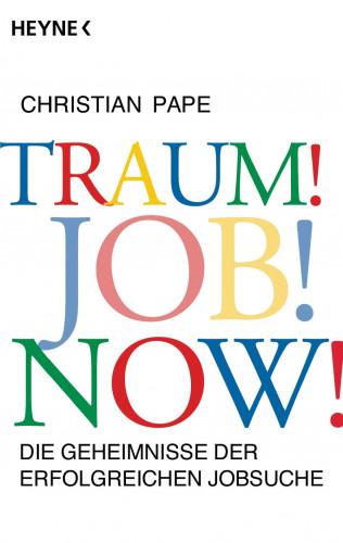 Christian Pape: Traum! Job! Now!
