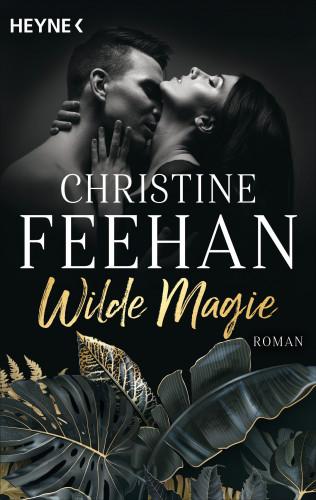 Christine Feehan: Wilde Magie