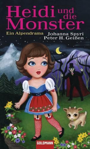Johanna Spyri, Peter H. Geißen: Heidi und die Monster