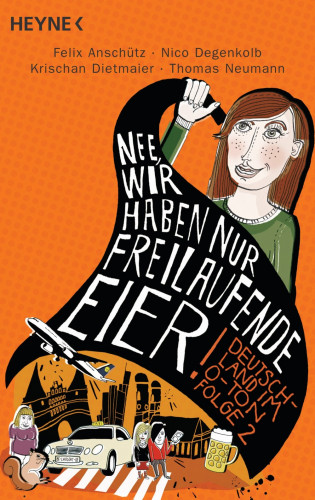 """Felix Anschütz, Nico Degenkolb, Krischan Dietmaier, Thomas Neumann: """"Nee, wir haben nur freilaufende Eier!"""""""