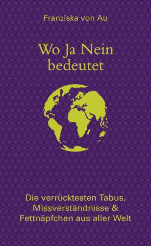 Franziska von Au: Wo Ja Nein bedeutet