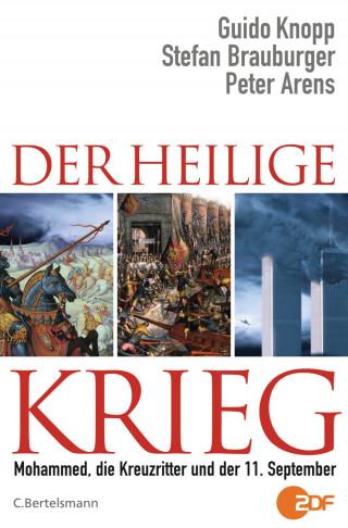 Guido Knopp, Stefan Brauburger, Peter Arens: Der Heilige Krieg
