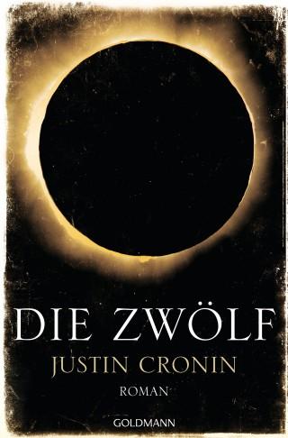 Justin Cronin: Die Zwölf