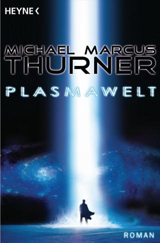 Michael Marcus Thurner: Die Plasmawelt