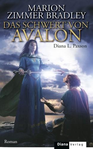 Marion Zimmer Bradley, Diana L. Paxson: Das Schwert von Avalon