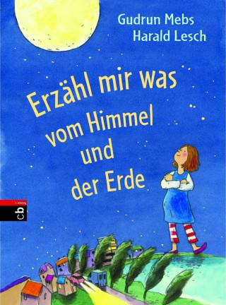 Gudrun Mebs, Harald Lesch: Erzähl mir was vom Himmel und der Erde