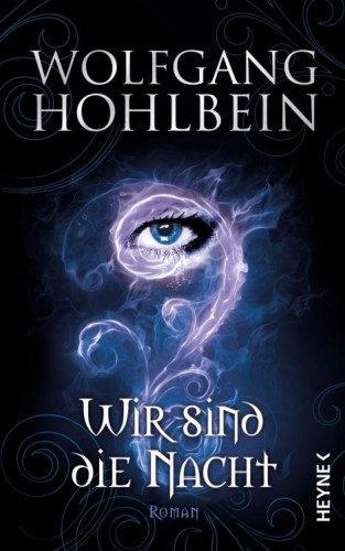 Wolfgang Hohlbein: Wir sind die Nacht