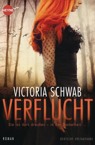 Victoria Schwab: Verflucht