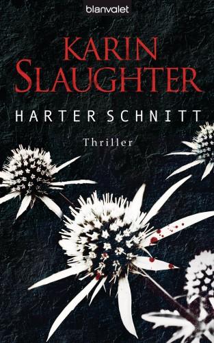 Karin Slaughter: Harter Schnitt