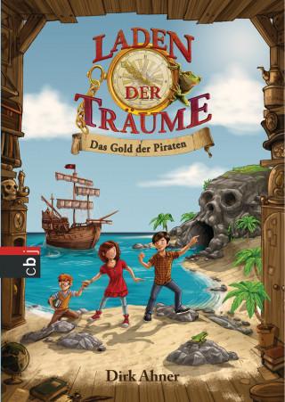 Dirk Ahner: Laden der Träume - Das Gold der Piraten