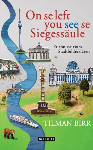 Tilman Birr: On se left you see se Siegessäule