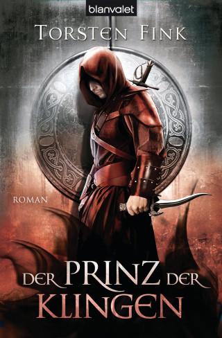 Torsten Fink: Der Prinz der Klingen
