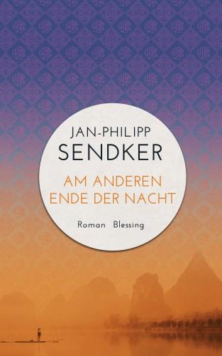 Jan-Philipp Sendker: Am anderen Ende der Nacht (Die China-Trilogie 3)