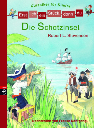 Robert Louis Stevenson, Frauke Nahrgang: Erst ich ein Stück, dann du! Klassiker - Die Schatzinsel