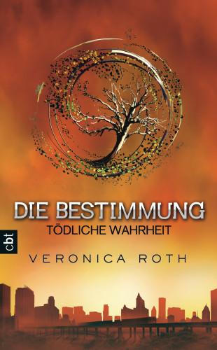 Veronica Roth: Die Bestimmung - Tödliche Wahrheit