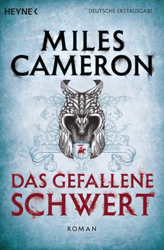 Miles Cameron: Das gefallene Schwert