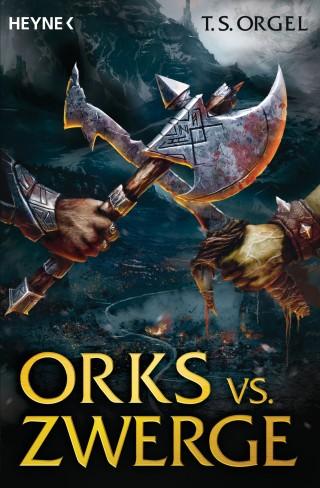 T. S. Orgel: Orks vs. Zwerge