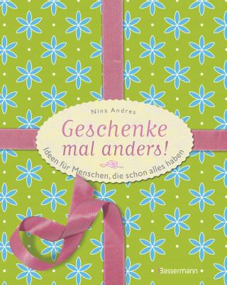 Nina Andres: Geschenke mal anders
