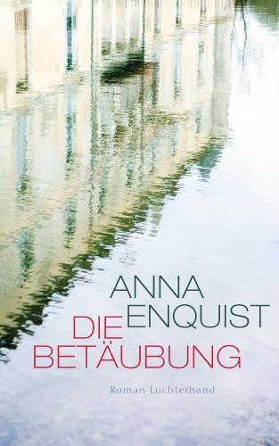 Anna Enquist: Die Betäubung